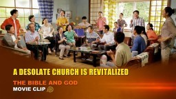 "Gospel Movie clip ""The Bible and God"" (1) - A Desolate Church Is Revitalized 01"