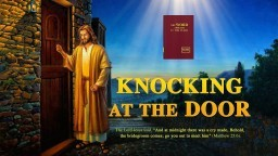 "The Lord Jesus Christ Is Come | The Voice of God | Christian Movie Trailer ""Knocking at the Door"""