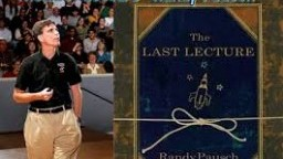 Randy Pausch Last Lecture: Achieving Your Childhood Dreams