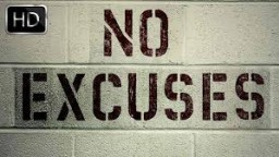 The Best Motivation Video  - EXCUSES