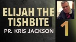 Elijah the Tishbite 1 There's No Bite Like a Tishbite! - Pastor Kris Jackson