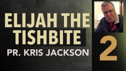 Elijah the Tishbite 2 - Business by the Brook (and the Book) - Pastor Kris Jackson