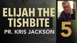 Elijah the Tishbite 5 - Working in the System - Pastor Kris Jackson