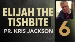 Elijah the Tishbite 6 - Prophet's Summit - Pastor Kris Jackson