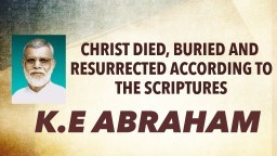 Must Watch - Message By Pastor. K.E Abraham - (1967)