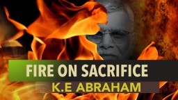 Fire On Sacrifice - K.E Abraham