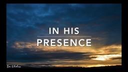In His Presence - Deep Prayer Music | Soaking Worship Music | Before The Throne | Meditation Music