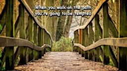 When You Walk On The Path