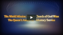 The World Mission Society Church of God Wins The Queen's Award for Voluntary Service