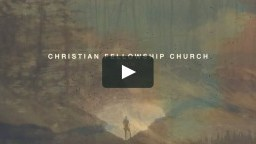 CHRISTIAN FELLOWSHIP CHURCH FILM