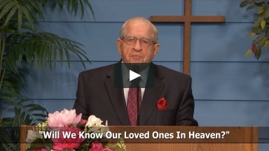 Will We Know Our Loved Ones In Heaven? - Luke 24:27-35