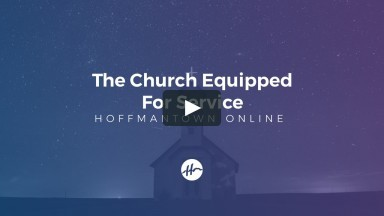 The Church Equipped for Service