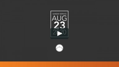 Sunday Service — August 23, 2020