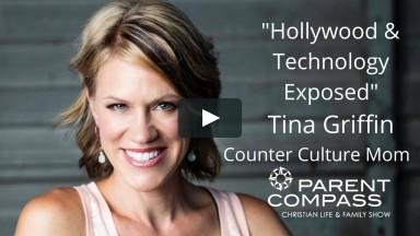 """""""Hollywood Exposed"""" Pt1 Ep. 55 Tina Griffin Counter Culture Mom ParentCompass.TV"""