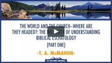 The World and the Church--Where are They Headed?: The Necessity of Understanding Biblical Eschatology Part 1