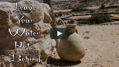Leave Your Water Pots Behind Worship Service From Sunday, September 6, 2020