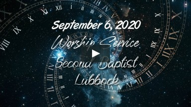 Worship Service - September 6, 2020 - Second Baptist Church, Lubbock, TX