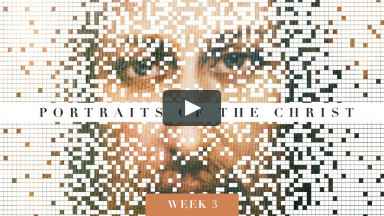 Portraits of the Christ, Week 3