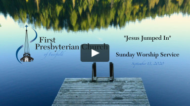 Jesus Jumped In - Sunday Worship - September 13, 2020