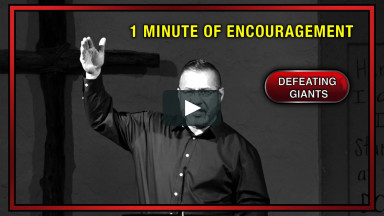 1 MINUTE OF ENCOURAGEMENT from the message in 1 Samuel 17