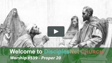 DisciplesNet Worship #539: Proper 20 (Cobb 09.20.2020)