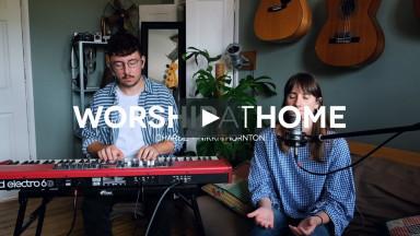 Worship At Home - Nikki & Charlie - Oct 4th 2020