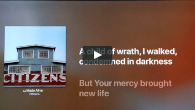 MADE ALIVE BY CITIZENS at cconlinechurch.com Lyric Videos