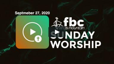 Sunday Worship ~ 9-27-2020