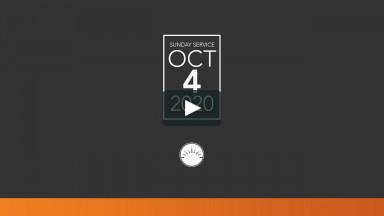 Sunday Service — October 4, 2020