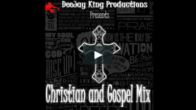 DeeJay King Productions - Christian and Gospel Mix