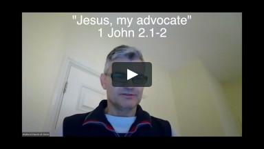 """""""Jesus, my advocate"""", 1 John 2:1-2. Stefan Wolmarans."""