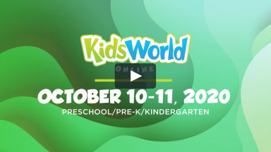 KidsWorld Online October 10-11, 2020 (Preschool/Pre-K/Kindergarten)