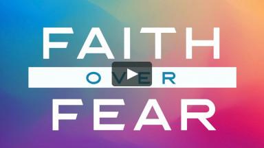 Faith over fear? - Online Worship October 25, 2020