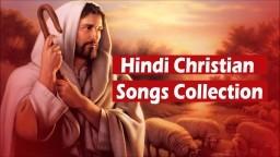 Hindi Christian Song Collection 2017 | Play Nonstop