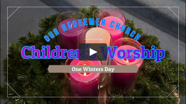 ORC Children's Worship December 6, 2020