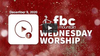 Wednesday Worship ~ December 9, 2020