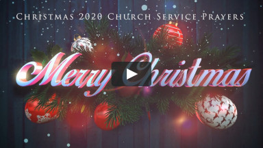 Christmas Eve & Day Online Church Service Prayers 12-25-2020 | cconlinechurch.com