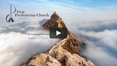 "Sunday Worship ""A Declaration of Greatness"" - December 27"