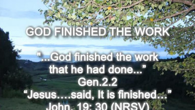 4  God Finished The Work