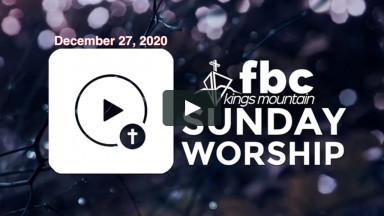 Sunday Worship ~ December 27, 2020