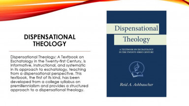 Dispensational Theology: A Textbook on Eschatology in the Twenty-First Century