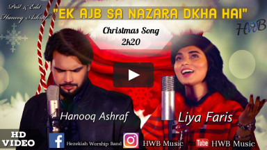 | EK AJB SA NAZARA | HANOOQ ASHRAF FT.LIYA FARIS | NEW CHRISTMAS SONG 2020 | OFFICIAL MUSIC VIDEO |