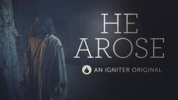 He Arose | An Igniter Original | Easter Video