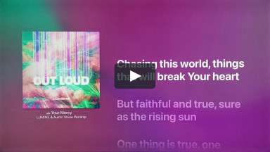 Your Mercy - LUMINS & Austin Stone Worship - From the Album Out Loud | cconlinechurch.com