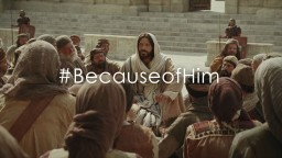 Because of Him—Easter Video