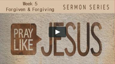 "Worship Service February 7, 2021 ""Pray Like Jesus Week 5 - Forgiven & Forgiving"