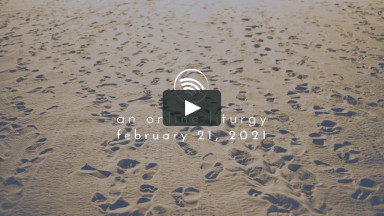 Online Liturgy: February 13, 2021 - The Mission Pt. 2