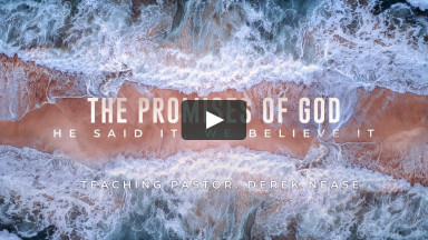 The Promises of God: He Said It, We Believe It | Crossroads Fellowship | March 14, 2021