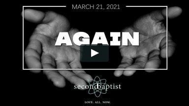 Worship Service - Second Baptist Church - Lubbock, TX - March 21, 2021