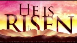 Jesus is Risen - He is Alive - Easter reflection